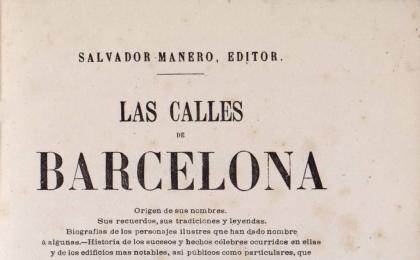 """A """"Las Calles de Barcelona"""" Víctor Balaguer justifica la dedicació d'un carrer a Casanova. 1865."""